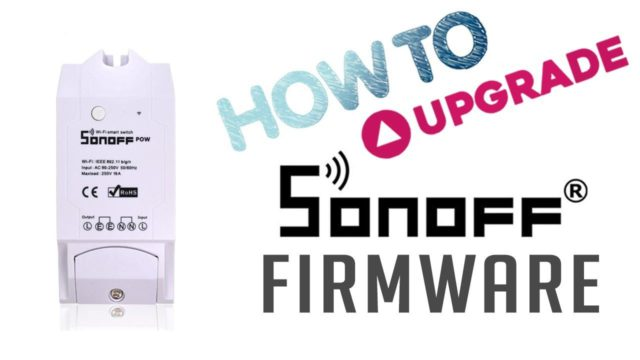 How to upgrade Sonoff Firmware